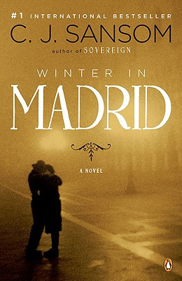 Winter in Madrid: A Novel, Sansom, C. J.