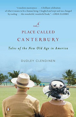 Image for A Place Called Canterbury: Tales of the New Old Age in America
