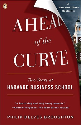 Image for Ahead of the Curve: Two Years at Harvard Business School