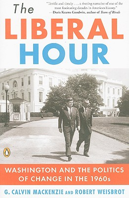 Image for The Liberal Hour: Washington and the Politics of Change in the 1960s (Penguin History of American Life)