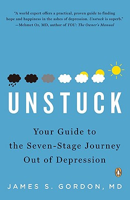 Image for Unstuck: Your Guide to the Seven-Stage Journey Out of Depression