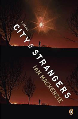 City of Strangers: A Novel, Ian MacKenzie
