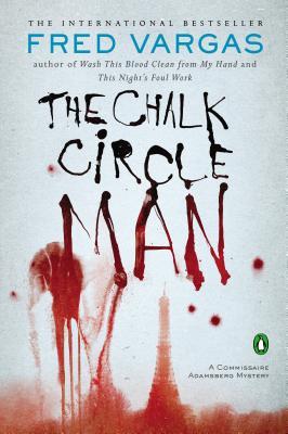 The Chalk Circle Man: A Commissaire Adamsberg Mystery (Commissaire Adamsberg Mysteries), Fred Vargas