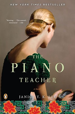 The Piano Teacher: A Novel, Lee, Janice Y. K.