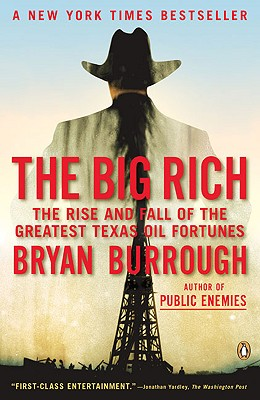 Image for Big Rich: The Rise and Fall of the Greatest Texas Oil Fortunes
