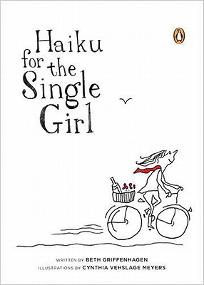 Haiku for the Single Girl, Griffenhagen, Beth