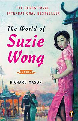 The World of Suzie Wong: A Novel, Mason, Richard