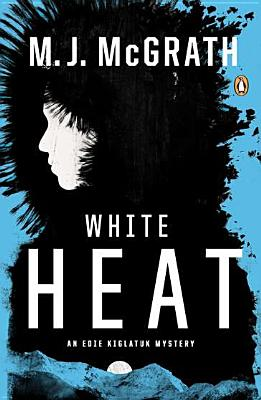WHITE HEAT (EDIE KIGLATUK, NO 1) -- BARGAIN BOOK, MCGRATH, M.J.