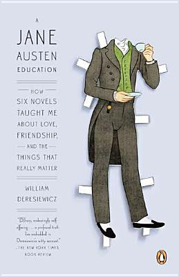 Image for A Jane Austen Education: How Six Novels Taught Me About Love, Friendship, and the Things That Really Matter