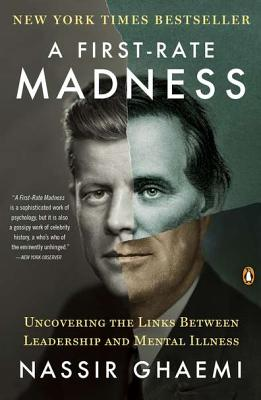 Image for A First-Rate Madness: Uncovering the Links Between Leadership and Mental Illness