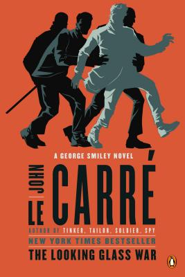 The Looking Glass War: A George Smiley Novel, John le Carre