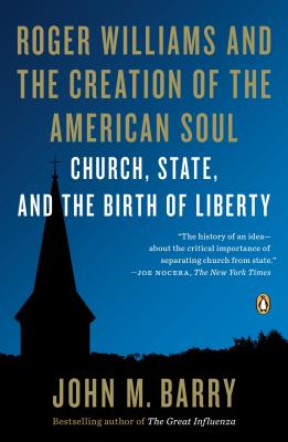 Image for Roger Williams and the Creation of the American Soul: Church, State, and the Birth of Liberty