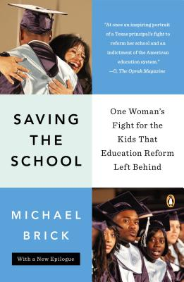 Image for Saving the School: One Woman's Fight for the Kids That Education Reform Left Beh