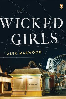 The Wicked Girls: A Novel, Marwood, Alex
