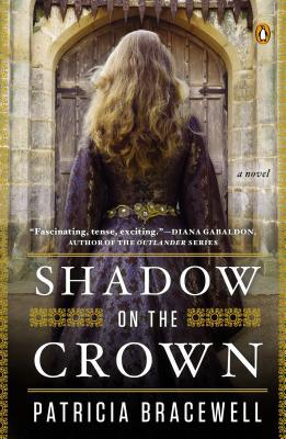 Shadow on the Crown: A Novel, Patricia Bracewell