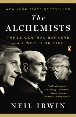 Image for Alchemists: Three Central Bankers and a World on Fire