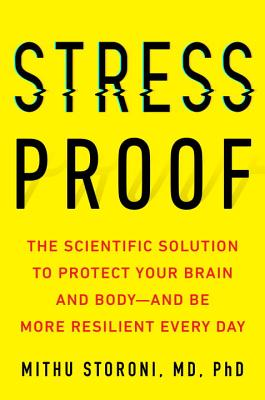 Image for Stress-Proof: The Scientific Solution to Protect Your Brain and Body--and Be More Resilient Every Day