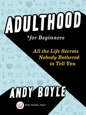 Image for Adulthood for Beginners: All the Life Secrets Nobody Bothered to Tell You