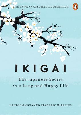 Image for Ikigai: The Japanese Secret to a Long and Happy Life