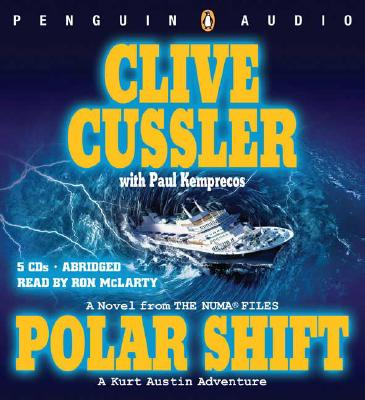 Polar Shift: A Kurt Austin Adventure, Cussler, Clive;Kemprecos, Paul