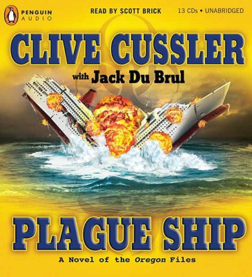 Plague Ship (The Oregon Files), Clive Cussler, Jack Du Brul