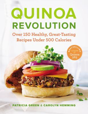Image for Quinoa Revolution: Over 150 Healthy Great-tasting Recipes Under 500 Calories