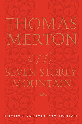 The Seven Storey Mountain: Fiftieth-Anniversary Edition, THOMAS MERTON