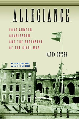 Allegiance: Fort Sumter, Charleston, and the Beginning of the Civil War, Detzer, David