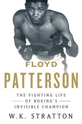 Image for Floyd Patterson: The Fighting Life of Boxing's Invisible Champion