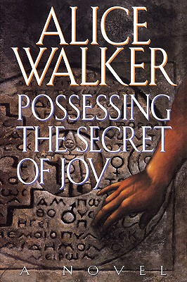Possessing the Secret of Joy, Walker, Alice