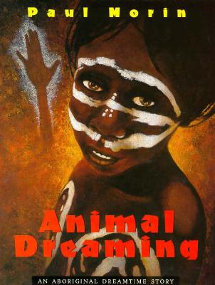 Image for Animal Dreaming: An Aboriginal Dreamtime Story