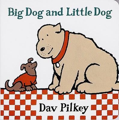 "Big Dog and Little Dog: Big Dog and Little Dog Board Books, ""Pilkey, Dav"""
