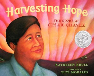 """Harvesting Hope: The Story of Cesar Chavez, """"Krull, Kathleen"""""""