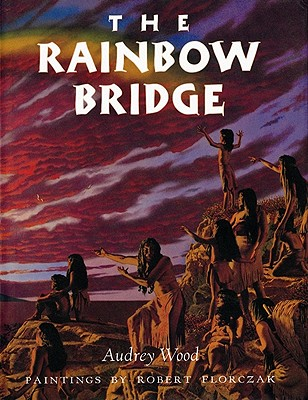 RAINBOW BRIDGE, AUDREY WOOD