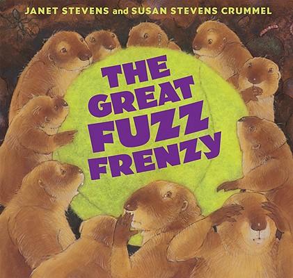 """Great Fuzz Frenzy, """"Crummel, Susan Stevens; Steven"""""""