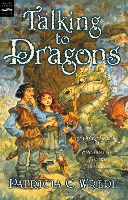 Image for Talking to Dragons: The Enchanted Forest Chronicles, Book Four