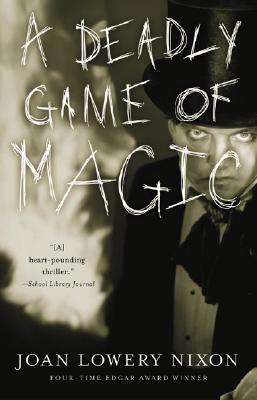 Deadly Game of Magic, JOAN LOWERY NIXON