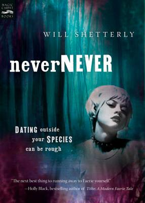 Nevernever, Shetterly, Will