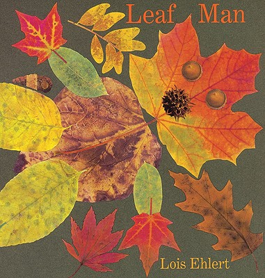 "Leaf Man (Ala Notable Children's Books. Younger Readers (Awards)), ""Ehlert, Lois"""