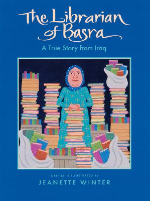The Librarian of Basra: A True Story from Iraq, Winter, Jeanette