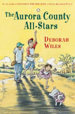 "Aurora County All-Stars, ""Wiles, Deborah"""