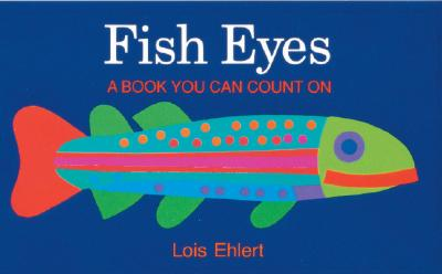 """Fish Eyes: A Book You Can Count On, """"Ehlert, Lois"""""""