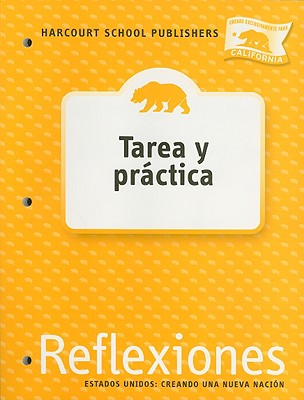 Image for Harcourt School Publishers Reflexiones California: Homework&Practice Book Student Edition Reflexiones 07 Grade 4 US: Making a New Nation (Spanish Edition)