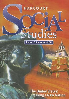 Harcourt Social Studies The United States Making a New Nation Grade 4 Student Edition on CD-ROM, HARCOURT SCHOOL PUBLISHERS (Author)