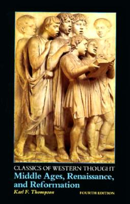 Image for Classics of Western Thought: Middle ages, Renaissance, and Reformation
