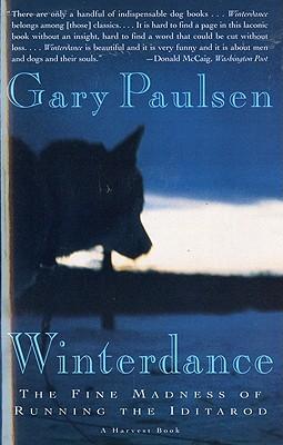 Winterdance: The Fine Madness of Running the Iditarod, Paulsen, Gary