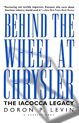 Image for Behind the Wheel at Chrysler: The Iacocca Legacy