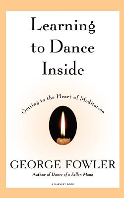 Image for Learning to Dance Inside: Getting to the Heart of Meditation (Harvest Book)
