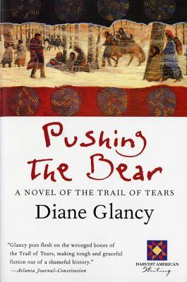 "Pushing the Bear (Harvest Book), ""Glancy, Diane"""