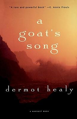 """A Goat's Song, """"Healy, Dermot"""""""